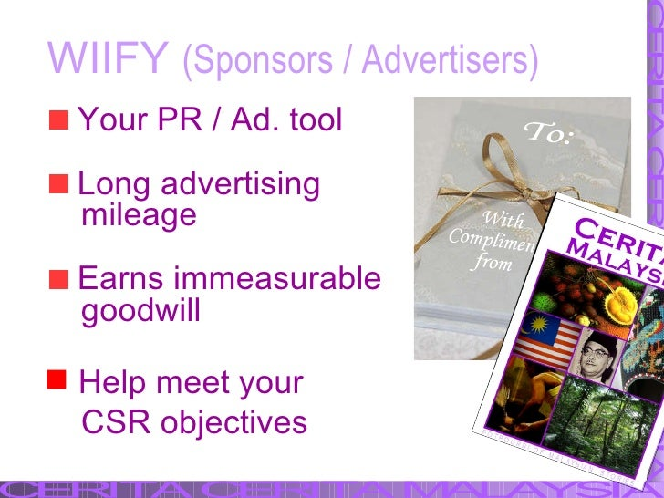 WIIFY  (Sponsors / Advertisers) <ul><li>Your PR / Ad. tool </li></ul><ul><li>Long advertising  </li></ul><ul><li>mileage  ...