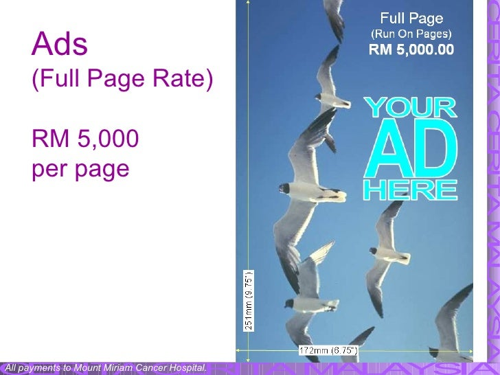Ads  (Full Page Rate) RM 5,000 per page All payments to Mount Miriam Cancer Hospital.