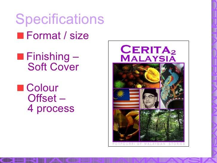 Specifications <ul><li>Format / size </li></ul><ul><li>Finishing –  </li></ul><ul><li>Soft Cover </li></ul><ul><li>Colour ...