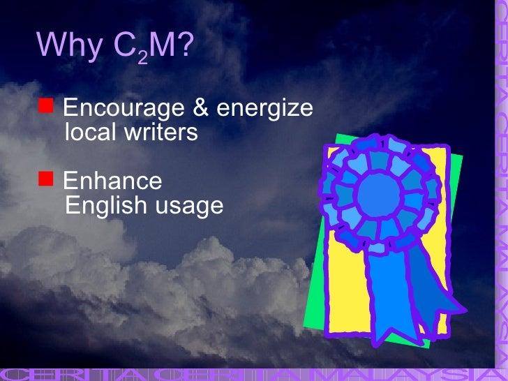 <ul><li>Encourage & energize </li></ul><ul><li>local writers </li></ul><ul><li>Enhance  </li></ul><ul><li>English usage </...