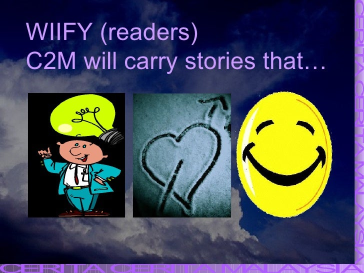 WIIFY (readers) C2M will carry stories that…