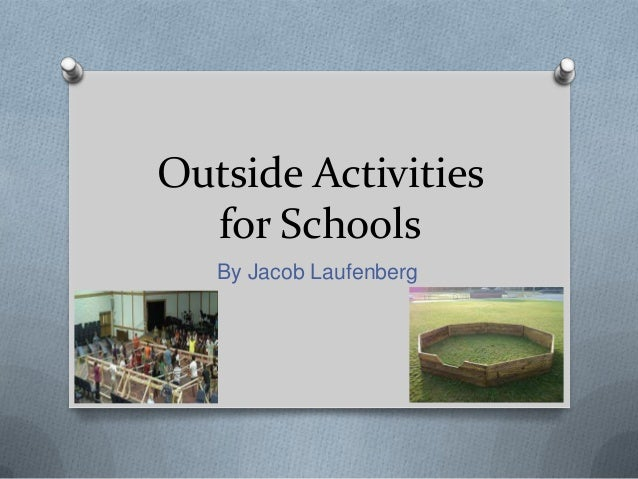 Outside Activities for Schools By Jacob Laufenberg