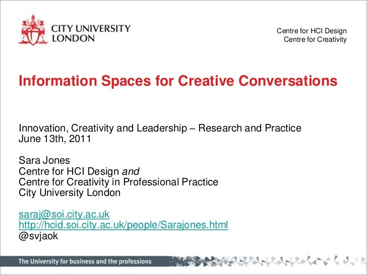 Centre for HCI Design                                                        Centre for CreativityInformation Spaces for C...