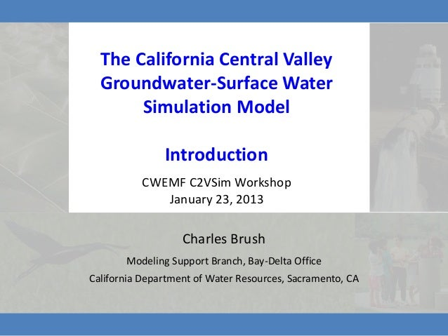 The California Central Valley  Groundwater-Surface Water       Simulation Model               Introduction          CWEMF ...