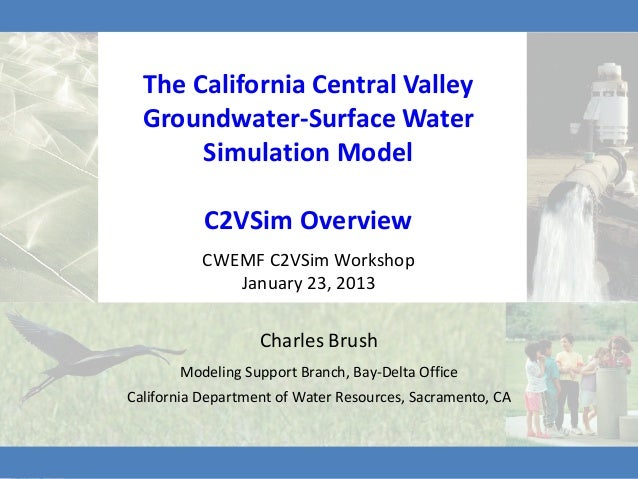 The California Central Valley  Groundwater-Surface Water       Simulation Model           C2VSim Overview          CWEMF C...