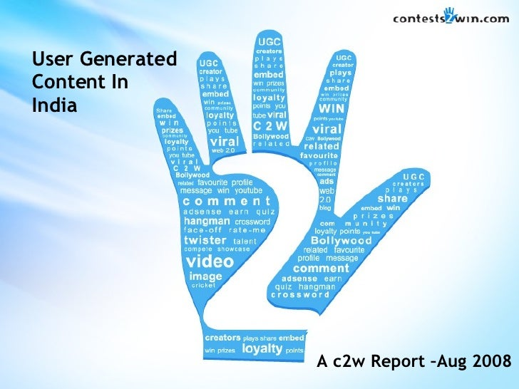 User Generated Content In India A c2w Report –Aug 2008