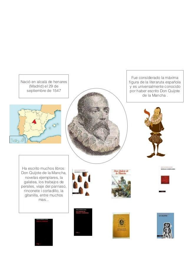 Nació en alcalá de henares (Madrid) el 29 de septiembre de 1547 Fue considerado la máxima figura de la literaruta española ...