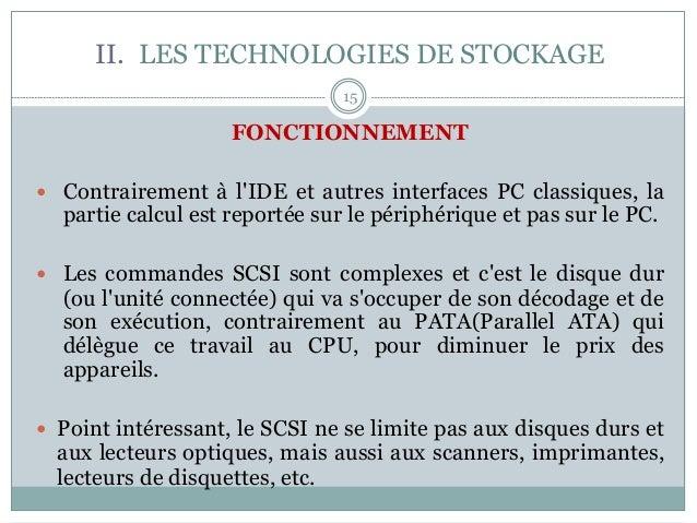 15 FONCTIONNEMENT — Contrairement à l'IDE et autres interfaces PC classiques, la partie calcul est reportée sur le périp...