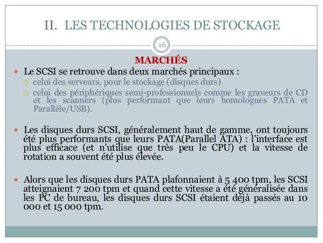 16 MARCHÉS — Le SCSI se retrouve dans deux marchés principaux : ¡ celui des serveurs, pour le stockage (disques durs) ...