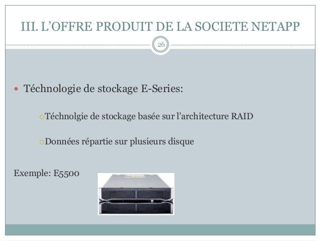 — Téchnologie de stockage E-Series: ¡Téchnolgie de stockage basée sur l'architecture RAID ¡Données répartie sur plus...