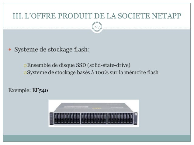 — Systeme de stockage flash: ¡Ensemble de disque SSD (solid-state-drive) ¡Systeme de stockage basés à 100% sur la mé...