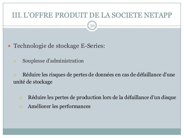 — Technologie de stockage E-Series: ¡ Souplesse d'administration ¡ Réduire les risques de pertes de données en cas d...