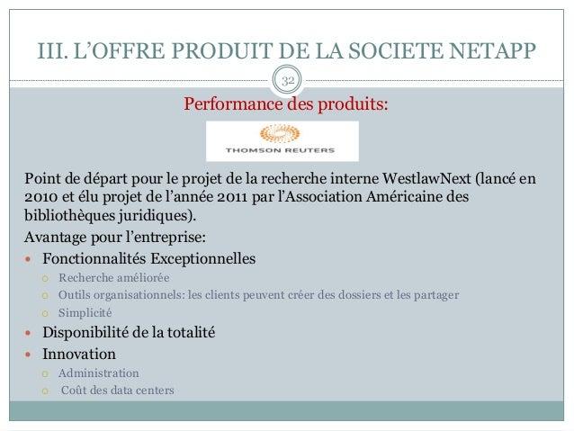 III.L'OFFRE PRODUIT DE LA SOCIETE NETAPP Performance des produits: Point de départ pour le projet de la recherche interne...