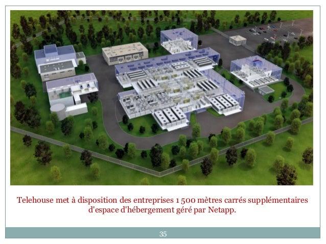 Telehouse met à disposition des entreprises 1 500 mètres carrés supplémentaires d'espace d'hébergement géré par Netapp. 35