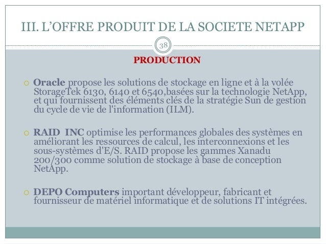 PRODUCTION ¡ Oracle propose les solutions de stockage en ligne et à la volée StorageTek 6130, 6140 et 6540,basées sur la...
