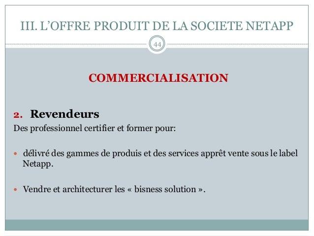 COMMERCIALISATION 2. Revendeurs   Des professionnel certifier et former pour: — délivré des gammes de produis et des ...