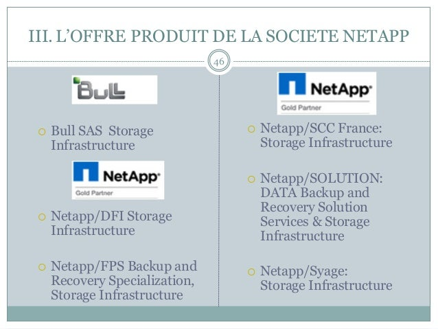¡ Bull SAS Storage Infrastructure ¡ Netapp/DFI Storage Infrastructure ¡ Netapp/FPS Backup and Recovery Specializatio...