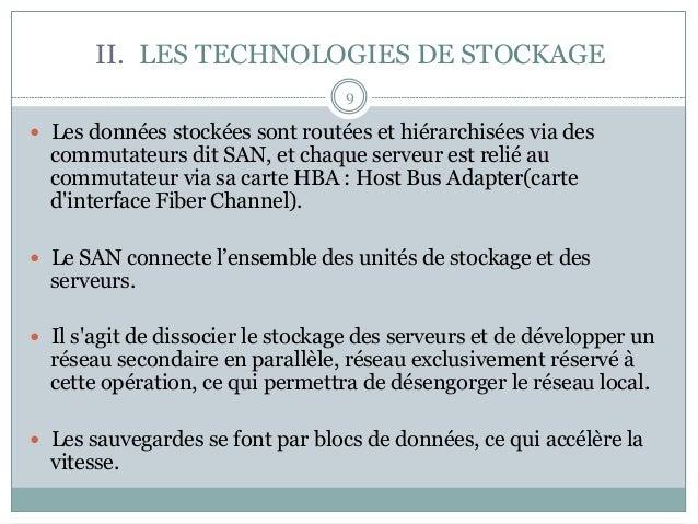 9 — Les données stockées sont routées et hiérarchisées via des commutateurs dit SAN, et chaque serveur est relié au comm...