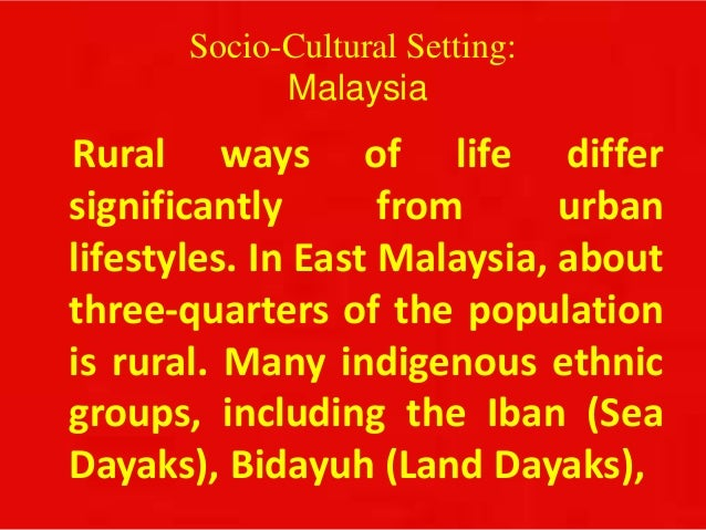 socio cultural environment in malaysia More environment-friendly practices have been developed  in 2011, malaysia began developing a national certification, the malaysia sustainable palm oil.