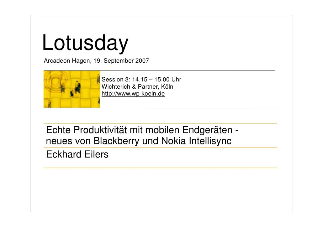 Lotusday Arcadeon Hagen, 19. September 2007                     Session 3: 14.15 – 15.00 Uhr                   Wichterich ...