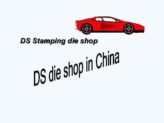DS Stamping die shopDS Stamping die shop