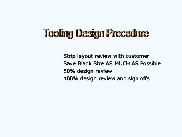 Strip layout review with customerStrip layout review with customer  Save Blank Size AS MUCH AS PossibleSave Blank Size ...