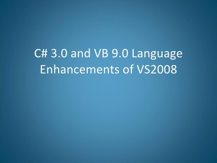 C# 3.0 and VB 9.0 Language Enhancements of VS2008