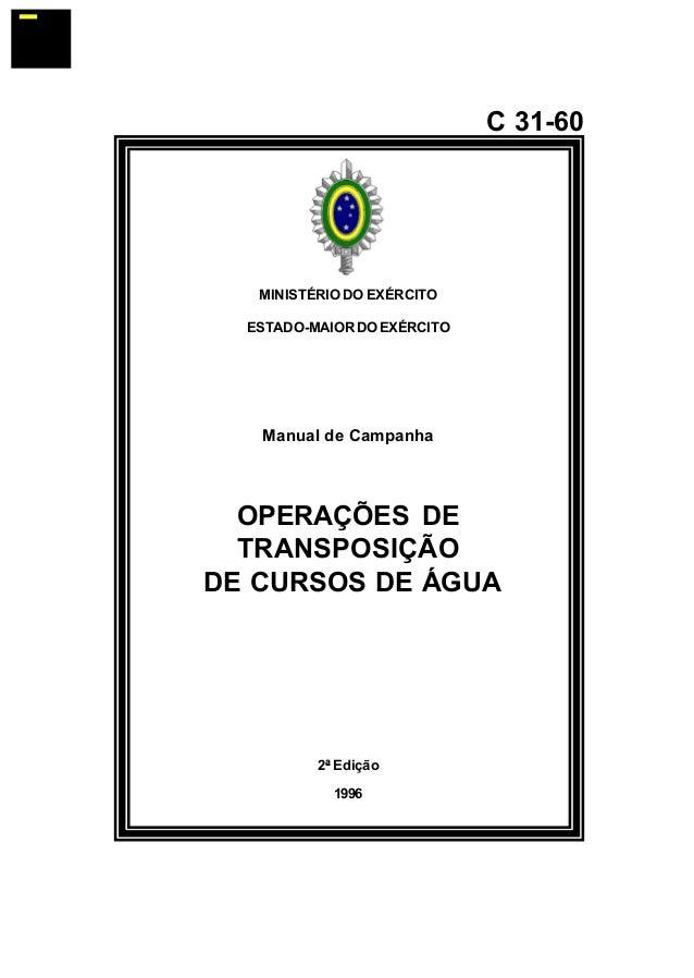 MINISTÉRIO DO EXÉRCITO  ESTADO-MAIOR DO EXÉRCITO  Manual de Campanha  OPERAÇÕES DE  TRANSPOSIÇÃO  DE CURSOS DE ÁGUA  2ª Ed...