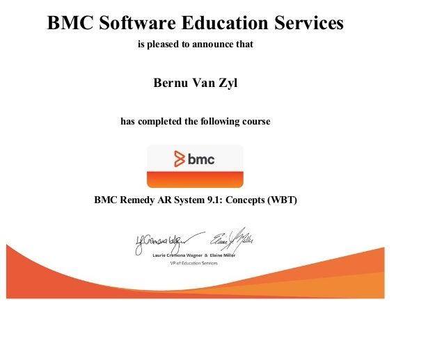 BMC Software Education Services is pleased to announce that Bernu Van Zyl has completed the following course BMC Remedy AR...