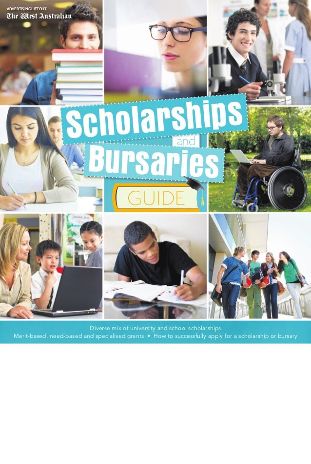 ADVERTISING LIFTOUT GUIDE Bursaries Scholarships and Diverse mix of university and school scholarships Merit-based, need-b...