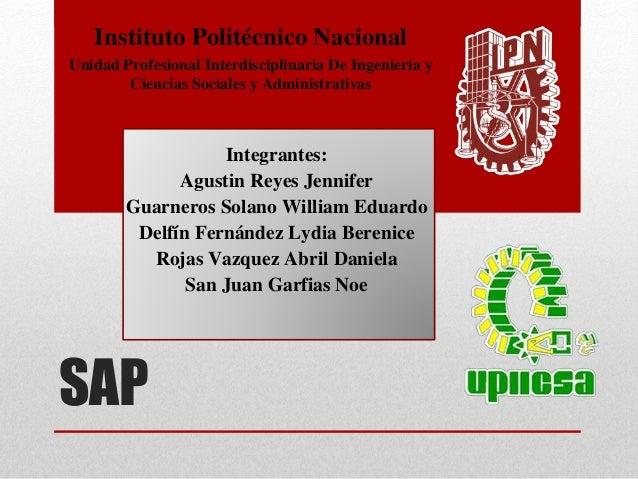 SAP Instituto Politécnico Nacional Unidad Profesional Interdisciplinaria De Ingeniería y Ciencias Sociales y Administrativ...