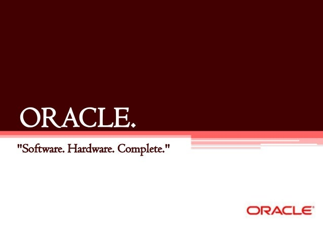 """ORACLE.""""Software. Hardware. Complete."""""""