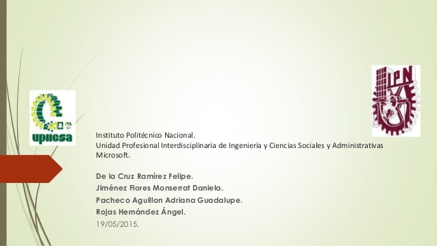 Instituto Politécnico Nacional. Unidad Profesional Interdisciplinaria de Ingeniería y Ciencias Sociales y Administrativas ...