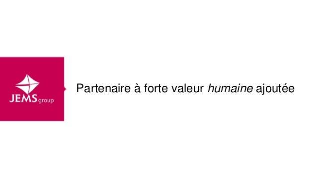 Partenaire à forte valeur humaine ajoutée
