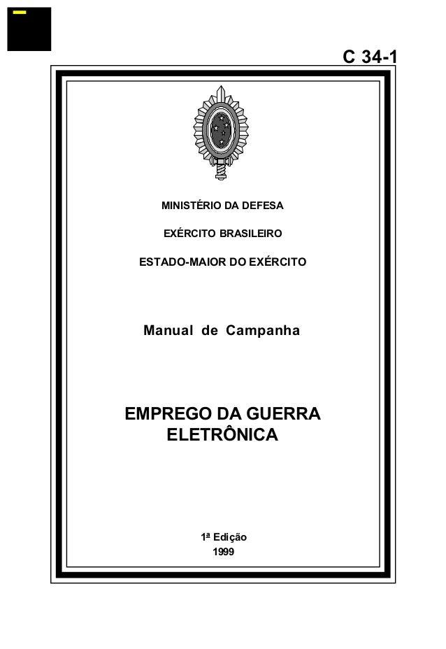 1ª Edição  1999  C 34-1  MINISTÉRIO DA DEFESA  EXÉRCITO BRASILEIRO  ESTADO-MAIOR DO EXÉRCITO  Manual de Campanha  EMPREGO ...