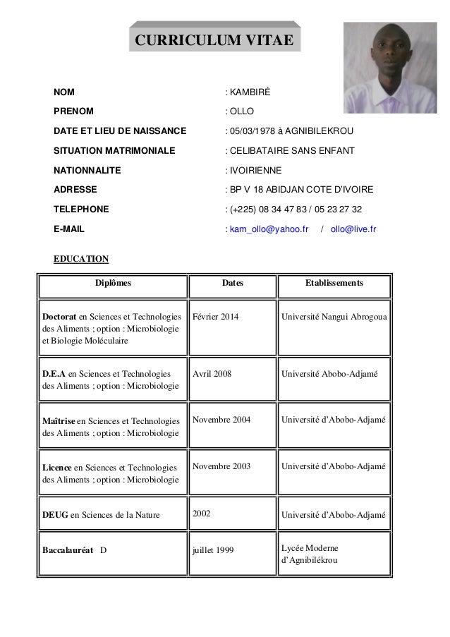 NOM : KAMBIRÉ PRENOM : OLLO DATE ET LIEU DE NAISSANCE : 05/03/1978 à AGNIBILEKROU SITUATION MATRIMONIALE : CELIBATAIRE SAN...
