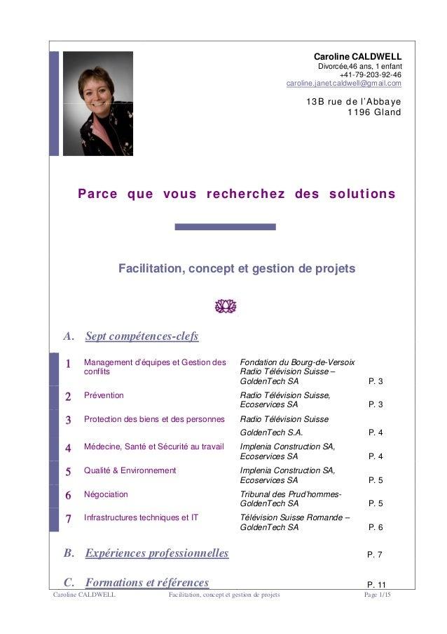 Caroline CALDWELL Facilitation, concept et gestion de projets Page 1/15 Caroline CALDWELL Divorcée,46 ans, 1 enfant +41-79...
