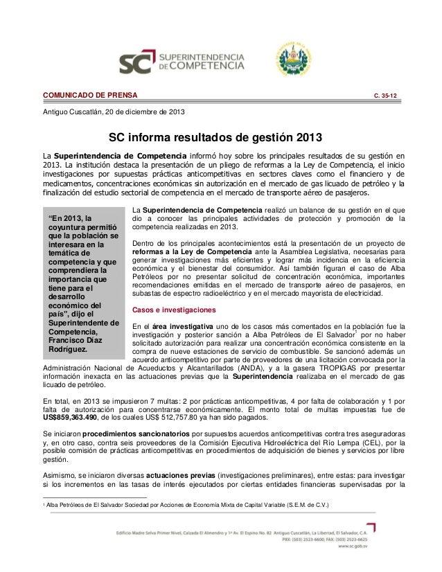COMUNICADO DE PRENSA  C. 35-12  Antiguo Cuscatlán, 20 de diciembre de 2013  SC informa resultados de gestión 2013 La Super...