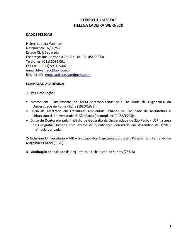 CURRICULUM VITAE HELENA LADEIRA WERNECK DADOS PESSOAIS Helena Ladeira Werneck Nascimento: 07/08/53 Estado Civil: Separada ...