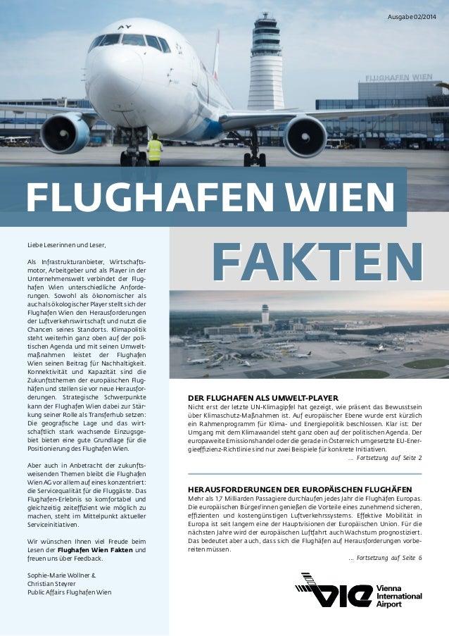 Ausgabe 02/2014  FLUGHAFEN WIEN  FAKTEN  Liebe Leserinnen und Leser,  Als Infrastrukturanbieter, Wirtschafts-motor,  Arbei...