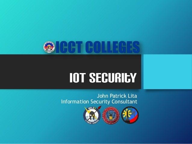 IoT Security John Patrick Lita Information Security Consultant