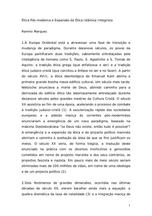 Ética Pós-moderna e Expansão da Ética Islâmica IntegristaRamiro Marques1.A Europa Ocidental está a atravessar uma fase de ...