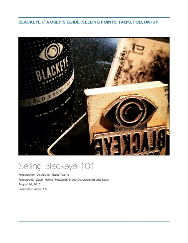 """Selling Blackeye 101 Prepared for: Distribution Sales Teams Prepared by: Zach """"Howie"""" Howland, Brand Development and Sales..."""