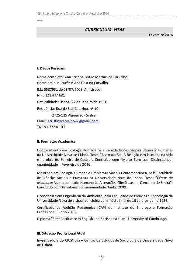 Curriculum Vitae. Ana Cristina Carvalho. Fevereiro 2016 ------------------------------------------------------------------...