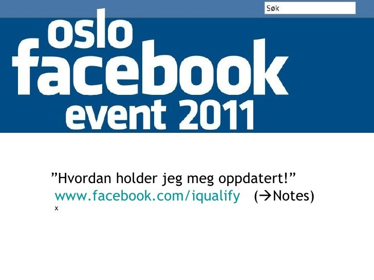""""""" Hvordan holder jeg meg oppdatert!"""" www.facebook.com/iqualify   (  Notes) x"""