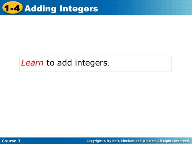 1-4 Adding Integers           Learn to add integers.Course 3