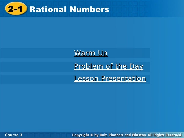 Warm Up Problem of the Day Lesson Presentation 2-1 Rational Numbers Course 3