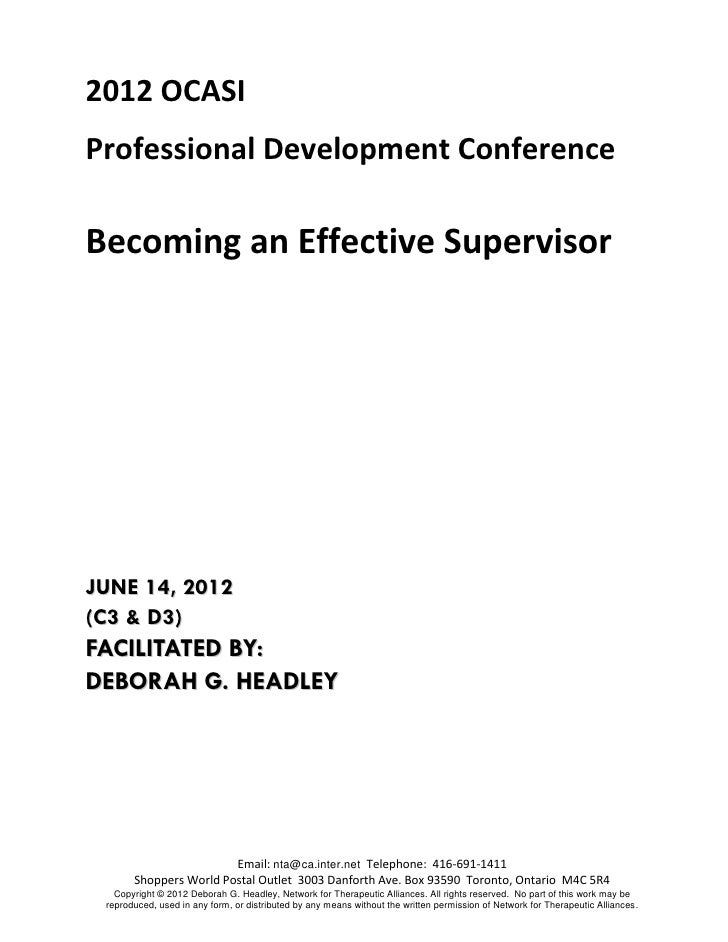 2012 OCASIProfessional Development ConferenceBecoming an Effective SupervisorJUNE 14, 2012(C3 & D3)FACILITATED BY:DEBORAH ...