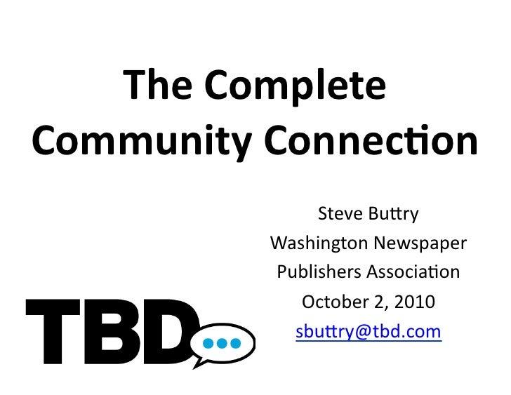The  Complete   Community  Connec0on                     Steve  Bu(ry                Washington  Newspaper ...