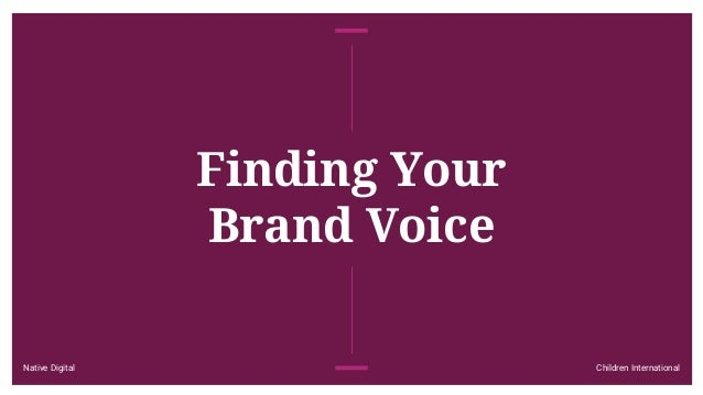 Native Digital Children International Finding Your Brand Voice